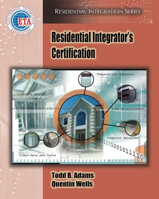 Residential Integrator's Certification - Adams, Todd B, and Wells, Quentin