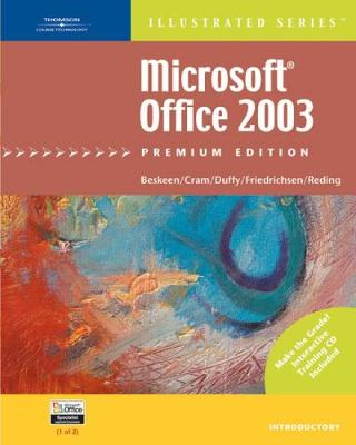 Microsoft Office 2003 - Illustrated Introductory Premium Edition - Beskeen, David W, and Cram, Carol M, and Duffy, Jennifer A