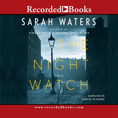 The Night Watch - Waters, Sarah, and McMahon, Juanita (Read by)