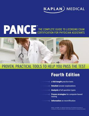 Kaplan Medical PANCE: The Complete Guide to Licensing Exam Certification for Physician Assistants - Kaplan (Creator)