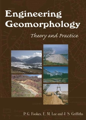 Engineering Geomorphology: Theory and Practice - Fookes, P G (Editor), and Lee, Mark (Editor), and Griffiths, James S, Dr. (Editor)