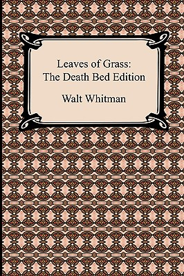 Leaves of Grass: The Death Bed Edition - Whitman, Walt
