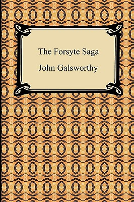 The Forsyte Saga - Galsworthy, John, Sir