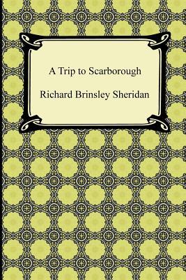 A Trip to Scarborough - Sheridan, Richard Brinsley