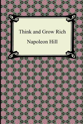 Think and Grow Rich - Hill, Napoleon