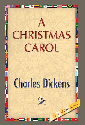 A Christmas Carol - Dickens, Charles, and 1st World Publishing (Editor)
