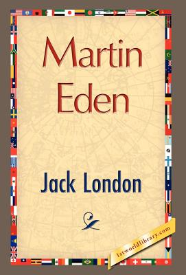 Martin Eden - London, Jack, and 1stworld Library (Editor)