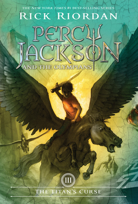 The Percy Jackson and the Olympians, Book Three: Titan's Curse - Riordan, Rick