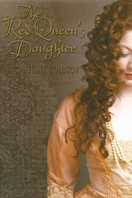 The Red Queen's Daughter - Kolosov, Jacqueline