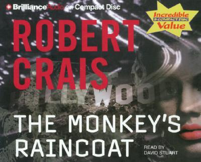 The Monkey's Raincoat - Crais, Robert, and Stuart, David (Read by)
