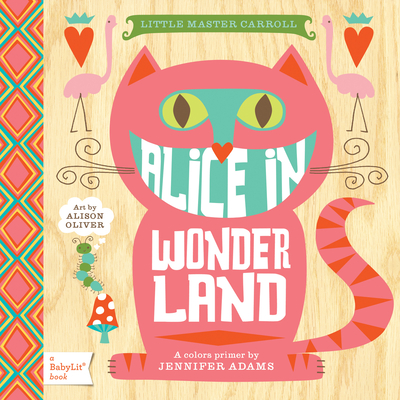 Little Master Carroll: Alice in Wonderland - Adams, Jennifer, and Oliver, Alison