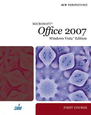 Microsoft Office 2007: First Course - Shaffer, Ann, and Carey, Patrick, and Parsons, June Jamrich