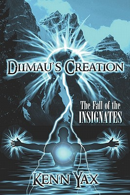 Diimau's Creation: The Fall of the Insignates - Yax, Ken