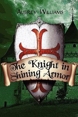 The Knight in Shining Armor - Williams, Aubrey