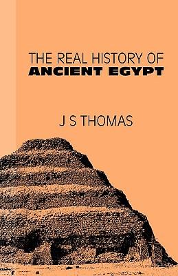 The Real History of Ancient Egypt - Thomas, Js