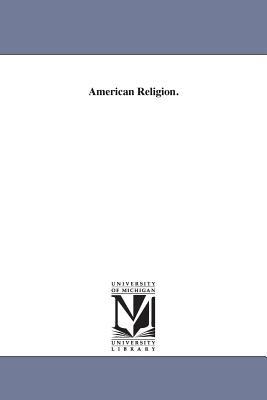American Religion. - Weiss, John