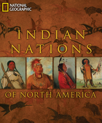 Indian Nations of North America - National Geographic, and Hill, Rick, and Frazier, Teri