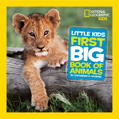 Little Kids First Big Book of Animals - Hughes, Catherine D