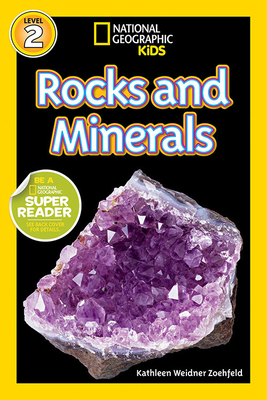 National Geographic Readers: Rocks and Minerals - Zoehfeld, Kathy Weidner, and Zoehfeld, Kathleen Weidner, and Weidner Zoehfeld, Kathleen