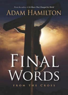 Final Words: From the Cross - Hamilton, Adam