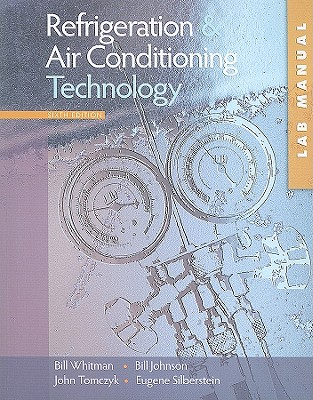 Refrigeration and Air Conditioning Technology, Study Guide/Lab Manual: Concepts, Procedures, and Troubleshooting Techniques - Whitman, William C, and Johnson, William M, and Tomczyk, John A