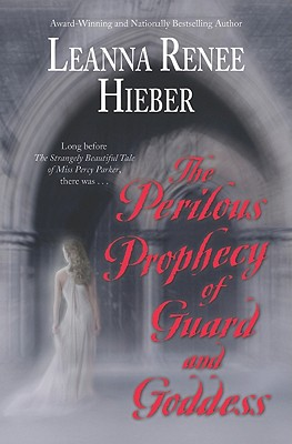 The Perilous Prophecy of Guard and Goddess - Hieber, Leanna Renee