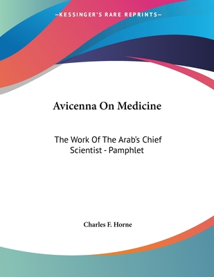 Avicenna on Medicine: The Work of the Arab's Chief Scientist - Pamphlet - Horne, Charles F (Editor)
