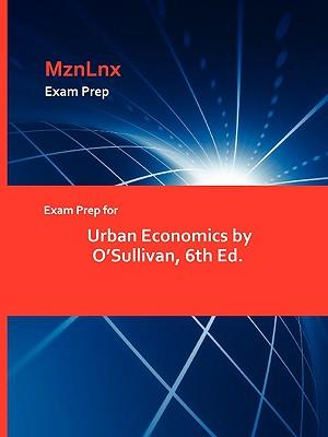 Exam Prep for Urban Economics by O'Sullivan, 6th Ed. - Mznlnx (Creator)