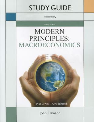 Modern Principles: Macroeconomics - Cowen, Tyler, and Tabarrok, Alex, and Dawson, John