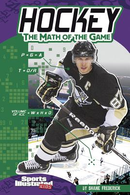 Hockey: The Math of the Game: The Math of the Game - Frederick, Shane