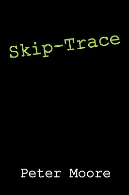 Skip-Trace - Moore, Peter