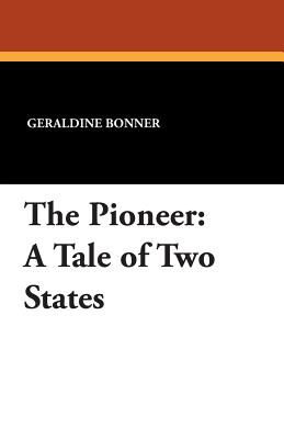 The Pioneer: A Tale of Two States - Bonner, Geraldine