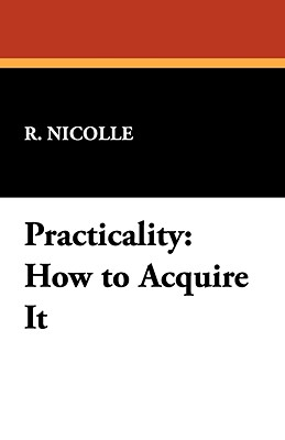 Practicality: How to Acquire It - Nicolle, R