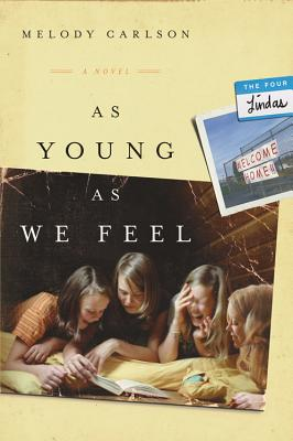 As Young as We Feel - Carlson, Melody