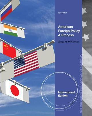 American Foreign Policy and Process - McCormick, James M.