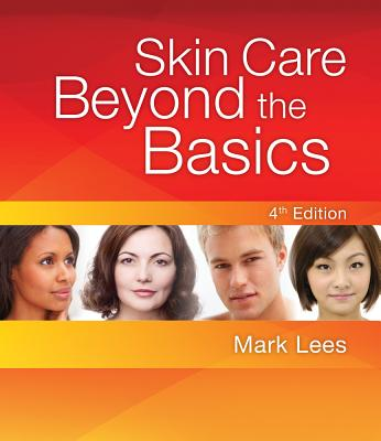 Skin Care: Beyond the Basics - Lees, Mark, PH.D.