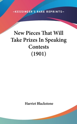 New pieces that will take prizes in speaking contests - Blackstone, Harriet (Editor)