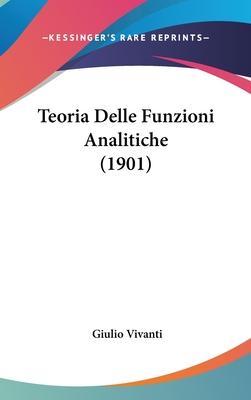 Teoria delle funzioni analitiche - Vivanti, Giulio