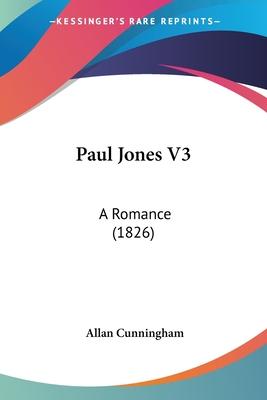 Paul Jones V3: A Romance (1826) - Cunningham, Allan