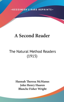 A Second Reader: The Natural Method Readers (1915) - McManus, Hannah Theresa, and Haaren, John H, and Wright, Blanche Fisher (Illustrator)