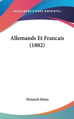 Allemands Et Francais (1882) - Heine, Heinrich