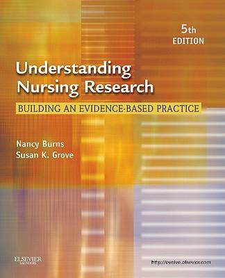 Understanding Nursing Research: Building an Evidence-Based Practice - Burns, Nancy, and Grove, Susan K