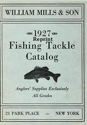 William Mills & Son 1927 Reprint Fishing Tackle Catalog - Bolton, Ross