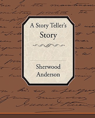 A Story Tellers Story - Anderson, Sherwood