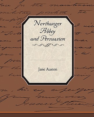 Northanger Abbey and Persuasion - Austen, Jane