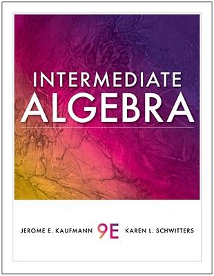 Intermediate Algebra - Kaufmann, Jerome E, and Schwitters, Karen L