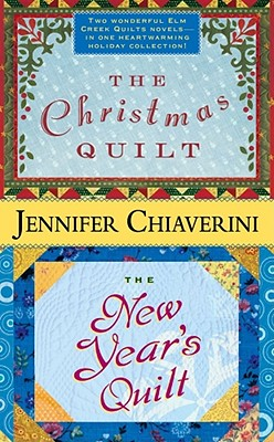 The Christmas Quilt/The New Year's Quilt - Chiaverini, Jennifer