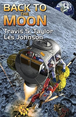 Back to the Moon - Taylor, Travis S., and Johnson, Les