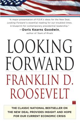Looking Forward - Roosevelt, Franklin D