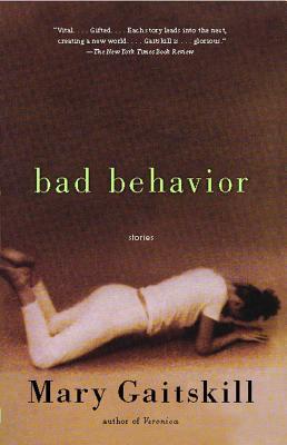 Bad Behavior: Stories - Gaitskill, Mary